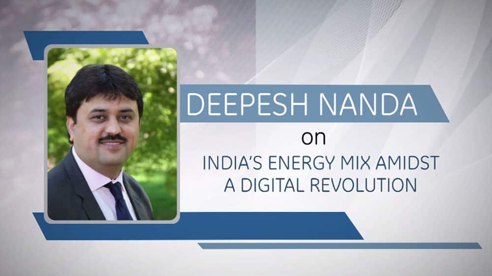 Deepesh Nanda on Indias energy mix amidst a digital revolution