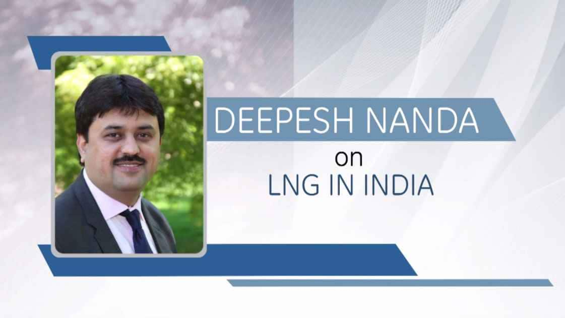 Deepesh Nanda on LNG in India
