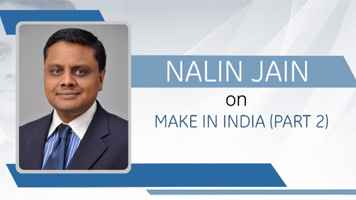 GE Step Ahead : Nalin Jain on 'Make In India' and the role of MNCs