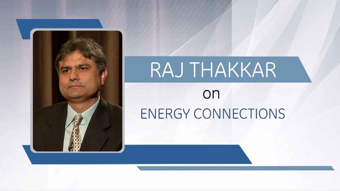 Raj Thakkar on Energy Connections