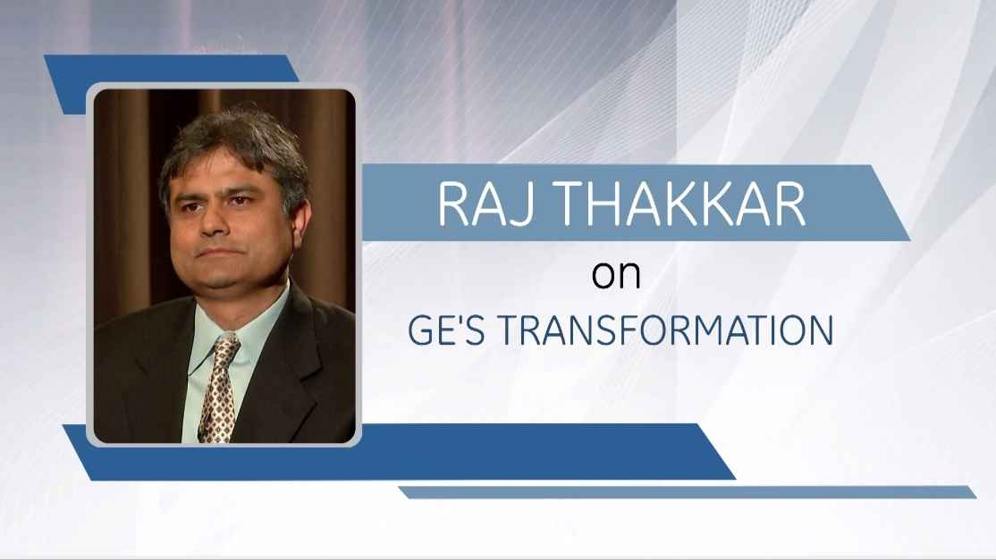 GE Step Ahead : Raj Thakkar on GE's Transformation